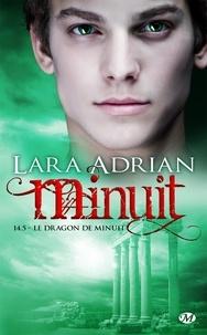 Lara Adrian et Pascal Tilche - Le Dragon de minuit - Minuit, T14.5.