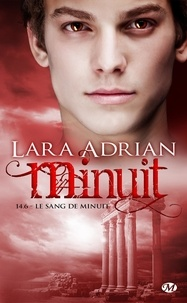 Lara Adrian et Pascal Tilche - Le Sang de minuit - Minuit, T14.6.