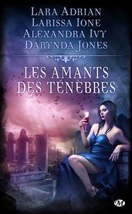 Lara Adrian et Alexandra Ivy - Les Amants des ténèbres.
