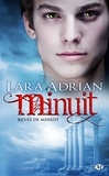 Lara Adrian - Minuit  : Rêves de minuit - Caresse de minuit ; Le dragon de minuit ; Le sang de minuit ; La lumière de minuit.