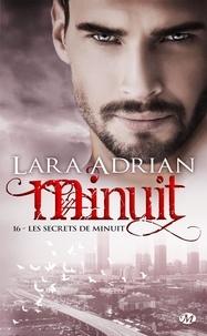 Lara Adrian - Minuit Tome 16 : Les Secrets de minuit.