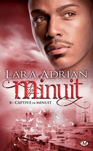Lara Adrian - Minuit Tome 8 : Captive de minuit.
