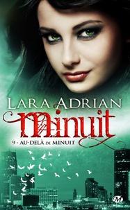 Lara Adrian - Minuit Tome 9 : Au-delà de minuit.