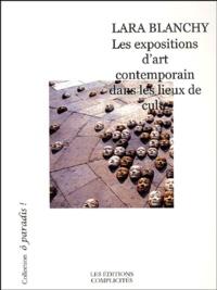 Lara Blanchy - Les Expositions d'art contemporain dans les lieux de culte.