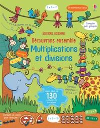 Lara Bryan et Benedetta Giaufret - Découvrons ensemble Multiplications et divisions - Avec plus de 130 rabats à soulever.