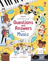Lara Bryan et Elisa Paganelli - Lift-the-flap - Questions and answers about music.