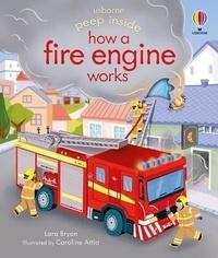 Lara Bryan et Caroline Attia - Peep Inside How a Fire Engine Works.