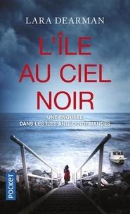 Lara Dearman - L'île au ciel noir.
