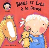 Lara Jones - Basile et Lola à la ferme.
