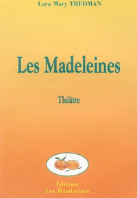 Lara Mary Tredman - Les Madeleines.