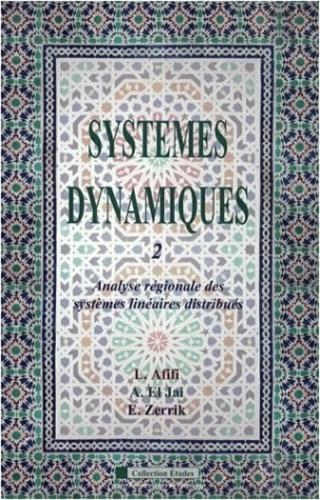 Larbi Afifi et Abdelhaq El Jaï - Systèmes dynamiques - Tome 2, Analyse régionale des systèmes linéaires distribués.