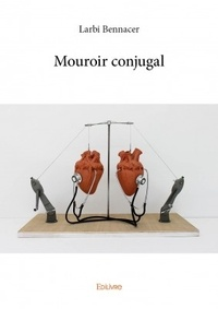 Larbi Bennacer - Mouroir conjugal.