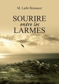 Larbi Bennacer - Sourire entre les larmes.
