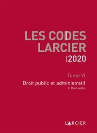 Code Larcier- Tome VI, Droit public et administratif -  Larcier |