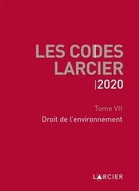 Larcier - Code Larcier - Tome VII, Droit de l'environnement.