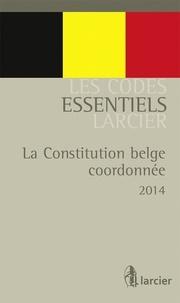 Larcier - La constitution belge coordonnée.