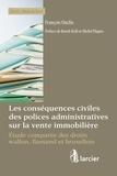 Larcier - Les conséquences civiles des polices administratives sur la vente immobilière.