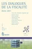 Larcier - Les dialogues de la fiscalité - Anno 2011.