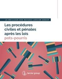 Larcier - Les procédures civiles et pénales après les lois pots-pourris - Le meilleur des revues Larcier Group.