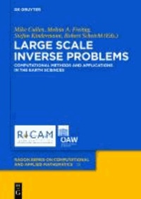 Large Scale Inverse Problems - Computational Methods and Applications in the Earth Sciences.