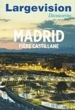 Claude Four - Largevision Découvertes N° 49 : Madrid - Fière castillane.