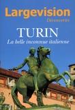 Claude Four - Largevision Découvertes N° 59 : Turin - La belle inconnue italienne.