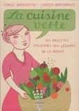 Larissa Bertonasco et Carlo Bernasconi - La cuisine verte - 145 recettes italiennes aux légumes de la Nonna.