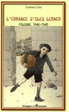 Larissa Cain - L'errance d'Oleg Lerner - Pologne 1940-1945.