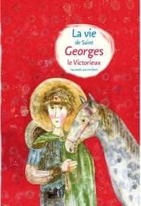 Larissa Farberova - La vie de saint Georges le Victorieux racontée aux enfants.