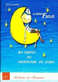 Larissa Fleur - Les contes du marchand de sable.
