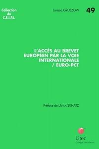 Larissa Gruszow - L'accès au brevet européen par la voie internationale/Euro-PCT.