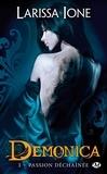 Larissa Ione - Demonica Tome 3 : Passion déchainée.
