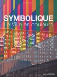 Larissa Noury - Symbolique, La Ville en couleurs.