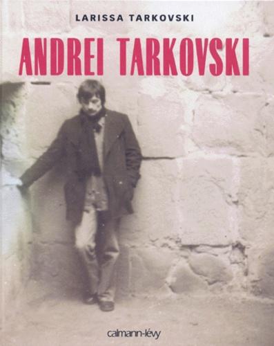 Larissa Tarkovski - Andrei Tarkovski.