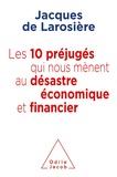 Larosiere - Les 10 préjugés qui nous mènent au désastre économique et financier.