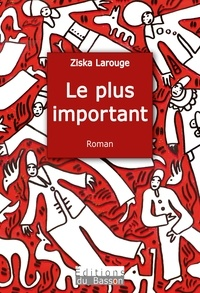 Larouge Ziska - Le plus important.