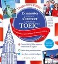 Larousse - 15 minutes par jour pour s'exercer au nouveau TOEIC.