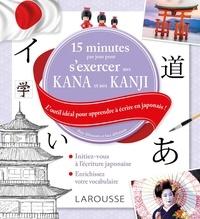 Larousse - 15 minutes par jour pour s'exercer aux Kana et aux Kanjis.