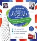 Larousse - 15 minutes par jour pour se remettre à l'anglais au bureau. Niveau intermédiaire - Une méthode efficace pour parler anglais !. 1 CD audio MP3