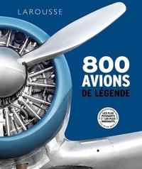 Larousse - 800 avions de légende.