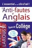 Larousse - Anti-fautes d'anglais - Spécial Collège.
