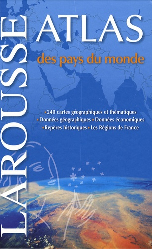 Larousse - Atlas des pays du monde.