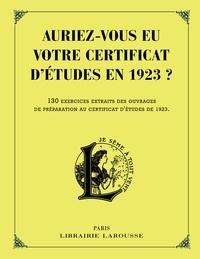 Deedr.fr Auriez-vous eu votre certificat d'études en 1923 ? - 130 exercices extraits des ouvrages de préparation au certificat d'études de 1923 Image