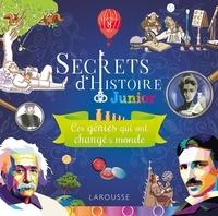Larousse - Ces génies qui ont changé le monde.