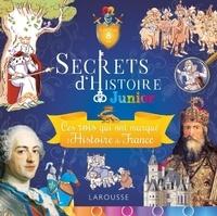 Larousse - Ces rois qui ont marqué l'histoire de France.