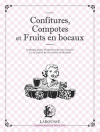 Larousse - Confitures, compotes et fruits en bocaux - Marmelades, pâtes de fruits, gelées et autres fruits confits maison.
