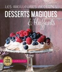 Larousse - Desserts magiques & bluffants.