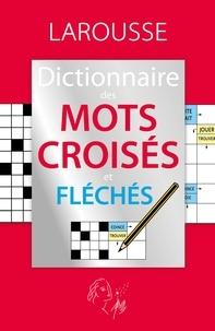 Téléchargez des livres epub pour nook Dictionnaire des mots croisés et fléchés 9782035929013  par Larousse en francais