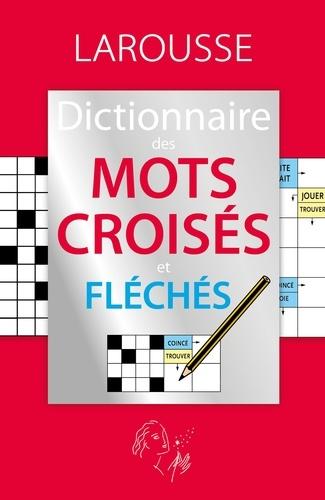 Larousse - Dictionnaire des mots croisés et fléchés.