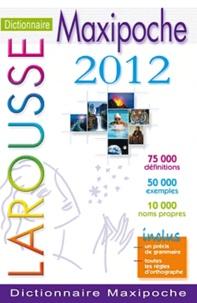 Larousse - Dictionnaire Larousse Maxipoche Plus 2012.